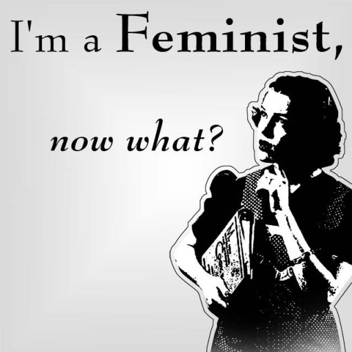 Okay, you support feminism, what does that really mean?